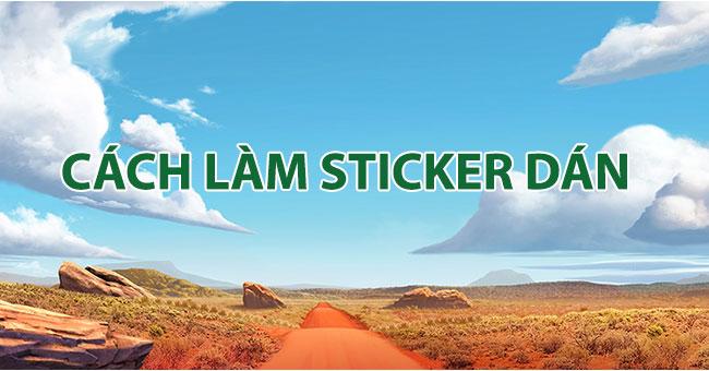 Cách làm sticker dán đơn giản, nhanh như ăn kẹo