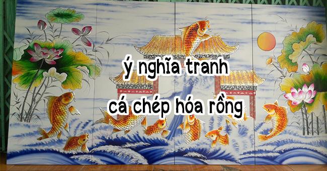 Ý nghĩa tranh cá chép hóa rồng: Hơn cả 1 bức tranh