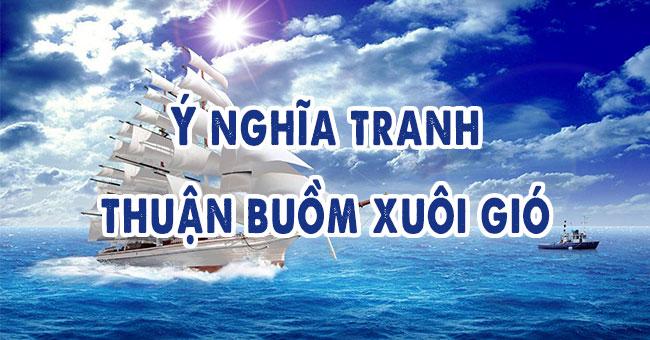 Tìm hiểu ý nghĩa tranh thuận buồm xuôi gió trong phong thủy